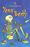 Your Body: Internet Referenced (Usborne Beginners)