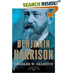 ISBN:0805069526 Benjamin Harrison by Charles    W. Calhoun and Arthur    M. Schlesinger