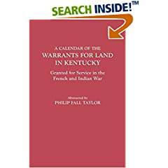 ISBN:0806303271 Calendar of the Warrants for Land in Kentucky. Granted for Service in the French and Indian War by Philip    F. Taylor and Kentucky