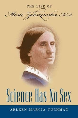 Science Has No Sex: The Life of Marie Zakrzewska, M.D. (Studies in Social Medicine)