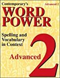 Contemporary's Word Power Advanced 2: Spelling and Vocabulary in Context