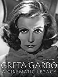 Greta Garbo: A Cinematic Legacy By Mark A. Vieira