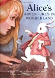 Alice's Adventures in Wonderland: A Classic Illustrated Edition (A Classic Illustrated Edition)