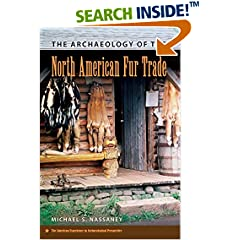 ISBN:0813054699 The Archaeology of the North American Fur Trade (American Experience in Archaeological Pe) by Michael    S. Nassaney
