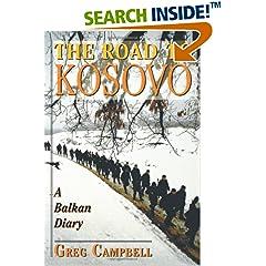 The Road to Kosovo: A Balkan Diary