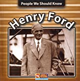 Henry Ford (People We Should Know) By J. A. Brown