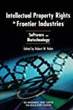 Intellectual Property Rights in Frontier Industries: Software and Biotechnology
