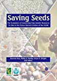 Saving Seeds: The Economics of Conserving Crop Genetic Resources Ex Situ in the Future Harvest Centres of the CGIAR  (CABI Publishing)