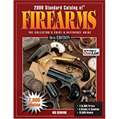 2006 Standard Catalog Of Firearms: The Collector's Price & Reference Guide 16th Edition