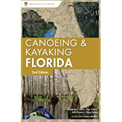 A Canoeing & Kayaking Guide to Florida, 2nd (Canoeing & Kayaking Guides - Menasha)