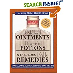 ISBN:0922433445 Oddball Ointments, Powerful Potions & Fabulous Folk Remedies That'll Cure Almost Anything That Ails You (Jerry Baker Good Health series) by Jean    Karen Thomas and Dan    MacBride
