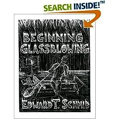 ISBN:0963872826 Beginning Glassblowing by Edward    T. Schmid
