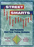 Street Smarts: High Probability Short-Term Trading Strategies