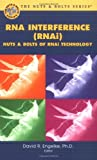 RNA Interference (RNAi): The Nuts & Bolts of siRNA Technology (Nuts & Bolts Series) (Nuts & Bolts series)