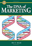 The DNA of Marketing (Nuts & Bolts series)