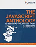 The JavaScript Anthology: 101 Essential Tips, Tricks and Hacks