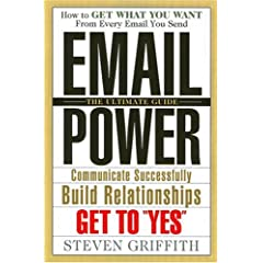 Email Power- How to get what you want from every email you send