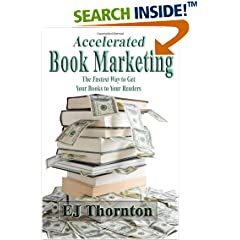 ISBN:0982083866 Accelerated Book Marketing by EJ Thornton