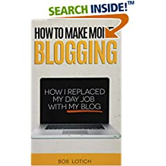 ISBN:0989894509 How To Make Money Blogging by Bob 