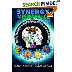 ISBN:0996413928 Synergy, It's an Essential Oil Thing by Dr.    Scott A. Johnson and Dr. Joshua J. Plant