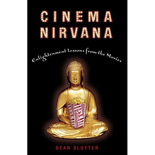 Cinema Nirvana: Enlightenment Lessons from the Movies, Sluyter, Dean