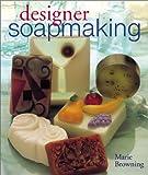 Designer Soapmaking
