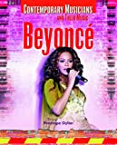 Beyonce (Contemporary Musicians and Their Music)