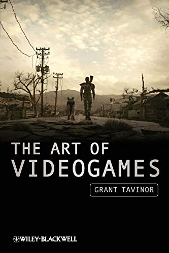 Grant Tavinor, The Art of Videogames. Malden, MA: Wiley-Blackwell, 2009.