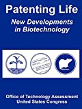 Patenting Life: New Developments in Biotechnology