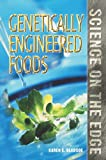 Science on the Edge - Genetically Engineered Food (Science on the Edge)
