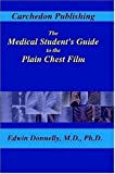 The Medical Student's Guide to the Plain Chest Film