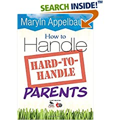 ISBN:1412964415 How to Handle Hard-to-Handle Parents by Maryln 