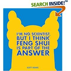 ISBN:144947196X I'm No Scientist, But I Think Feng Shui Is Part of the Answer by Scott    Adams