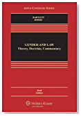 Gender &#038; Law: Theory Doctrine &#038; Commentary, Sixth Edition