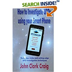 ISBN:1500109061 How to Investigate UFOs with your Smart Phone by John Clark Craig