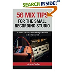 ISBN:1508793239 56 Mix Tips for the Small Recording Studio by Mr    Amos P W Clarke