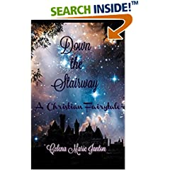ISBN:1521439966 Down the Stairway (A Christian Fairytale) by Celena 