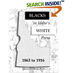 ISBN:1523363800 Blacks In Idaho's White Press by Dr. Mamie O. Oliver
