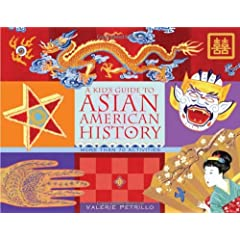A Kid's Guide to Asian American History: More than 70 Activities (Kid's Guide series, A)