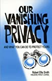 Our Vanishing Privacy : And What you Can Do to Protect Yours