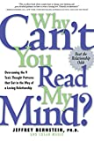Why Can\'t You Read My Mind? Overcoming the 9 Toxic Thought Patterns that Get in the Way of a Loving Relationship