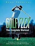 Golf Flex: The Complete Workout: Fl