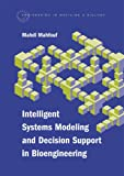 Intelligent Systems Modeling And Decision Support in Bioengineering (Engineering in Medicine & Biology)