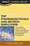 Vault Guide to the Top Pharmaceuticals and Biotech Employers (Vault Guide to the Top Pharmaceuticals & Biotech Employers)