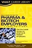 Vault Guide to the Top Pharma & Biotech Employers, 2006 Edition (Vault Guide to the Top Pharmaceuticals & Biotech Employers)