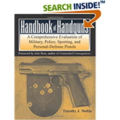 Handbook of Handguns: A Comprehensive Evaluation of Military, Police, Sporting and Personal-Defense Pistols