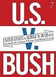 United States v. George W. Bush et al.