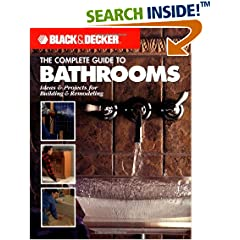 The Complete Guide to Bathrooms: Ideas & Projects for Building & Remodeling