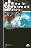 Sailing in Dangerous Waters: A Director's Guide to Data Goverance