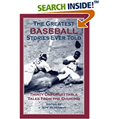 ISBN:1592280838 The Greatest Baseball Stories Ever Told by Jeff 